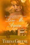 Love Me Again (Sutton and McDonald Families Book One) - Teresa Greene