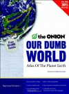 Our Dumb World: The Onion's Atlas of the Planet Earth - The Onion