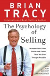 The Psychology of Selling: How to Sell More, Easier, and Faster Than You Ever Thought Possible - Brian Tracy