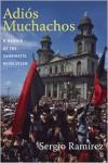 Adios Muchachos: A Memoir of the Sandinista Revolution - Sergio Ramírez,  Stacey Alba Skar (Translator)