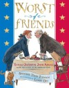 Worst of Friends: Thomas Jefferson, John Adams and the True Story of an American Feud - Suzanne Jurmain, Larry Day
