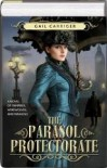 The Parasol Protectorate, Volume 1 - Gail Carriger