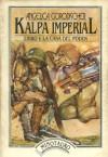 Kalpa Imperial. Libro I: La casa del poder - Angélica Gorodischer