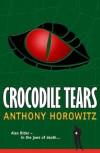 Crocodile Tears  - Anthony Horowitz