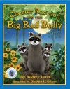 Chester Raccoon and the Big Bad Bully - Audrey Penn, Barbara Leonard Gibson