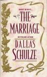 The Marriage - Dallas Schulze