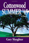 Cottonwood Summer '45 - Gary Slaughter