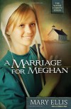 A Marriage for Meghan - Mary  Ellis