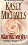 Waiting for You - Kasey Michaels