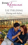 Flirting with Italian (Harlequin Romance) - Liz Fielding