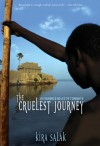Cruelest Journey: Six Hundred Miles To Timbuktu - Kira Salak