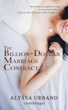 The Billion-Dollar Marriage Contract - Alyssa Urbano