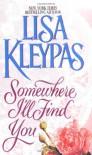 Somewhere I'll Find You - Lisa Kleypas