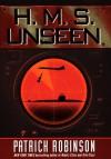 H.M.S. Unseen  - Patrick Robinson, David McCallum
