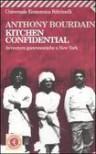 Kitchen Confidential. Avventure gastronomiche a New York - Anthony Bourdain, Carla Lavelli, Fausto Vitaliano, Cecilia Veronese