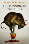 Running of the Bulls - Harry Turtledove