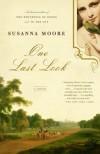 One Last Look - Susanna Moore