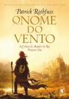 O nome do vento (A Crônica do Matador do Rei) (Portuguese Edition) - Patrick Rothfuss