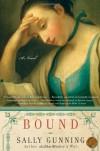Bound: A Novel - Sally Gunning