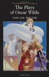 Plays of Oscar Wilde (Wordsworth Classics) - Oscar Wilde