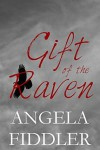 Gift of the Raven - Angela Fiddler