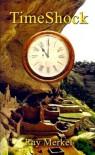 TimeShock (The Archeologists) - Ray Merkel