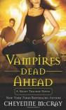 Vampires Dead Ahead - Cheyenne McCray