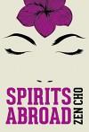 Spirits Abroad - Zen Cho