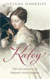 Katey: The Life and Loves of Dickens's Artist Daughter - Lucinda Hawksley