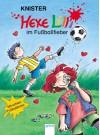 Hexe Lilli im Fußballfieber: Mit echten Fußballtricks - Knister