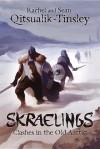Skraelings: Clashes in the Old Arctic - Rachel Qitsualik-Tinsley