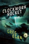 The Clockwork Rocket  - Greg Egan