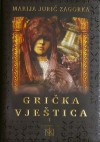 Grička vještica I - VII - Marija Jurić Zagorka