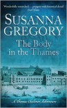 The Body in the Thames: Chaloner's Sixth Exploit in Restoration London - Susanna Gregory