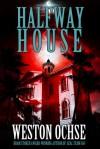 Halfway House - Weston Ochse