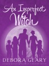 An Imperfect Witch (Witch Central Series: Book 1) - Debora Geary