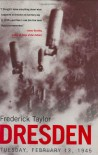 Dresden: Tuesday, February 13, 1945 - Frederick Taylor