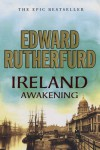 Ireland: Awakening  - Edward Rutherfurd