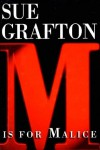 M Is For Malice (Kinsey Millhone, #13) - Sue Grafton