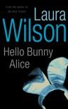Hello Bunny Alice - Laura Wilson