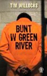 Bunt w Green River - Tim Willocks