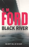 Black River - G. M. Ford