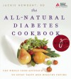 The All-Natural Diabetes Cookbook: The Whole Food Approach to Great Taste and Healthy Eating - Jackie Newgent