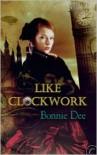 Like Clockwork - Bonnie Dee