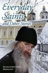 Everyday Saints and Other Stories - Archimandrite Tikhon (Shevkunov)