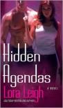 Hidden Agendas - Lora Leigh
