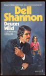 Deuces Wild - Dell shannon