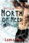 North of Need (Heart of the Anemoi, #1) - Laura Kaye