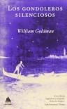 Los gondoleros silenciosos - William Goldman