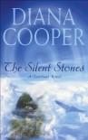 The Silent Stones: A Spiritual Adventure - Diana Cooper